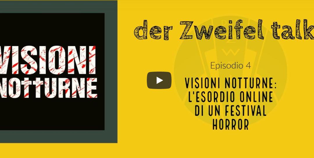Visioni Notturne –  Der Zweifel incontra lo staff del nostro festival